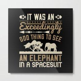 Elephant Quote - 24 Metal Print