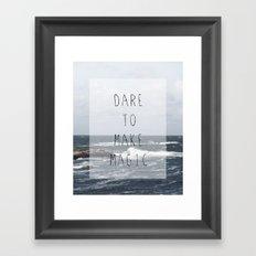 Dare to make magic Framed Art Print