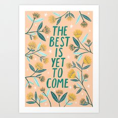 The Best is Yet to Come - Peach Art Print