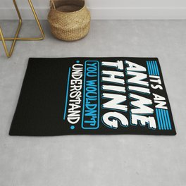 Its An Anime Thing Funny Anime Lover Gifts Rug