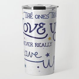 Never leave us Travel Mug