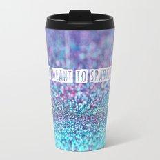 I was meant to sparkle-photo of glitter Travel Mug