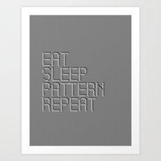 Eat Sleep Pattern Repeat Art Print