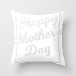 Happy Mother's Day T-Shirt Throw Pillow