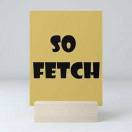 So Fetch Mini Art Print