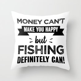 Fishing makes you happy Funny Gift Throw Pillow