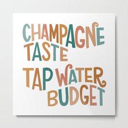 Champagne Taste Metal Print