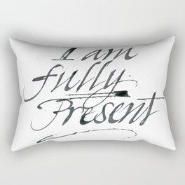 I am fully present Rectangular Pillow