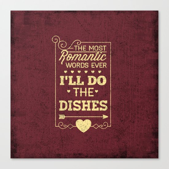 The most romantic words ever- I will do the dishes- Typography  Canvas Print
