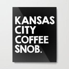 Kansas City Coffee Snob Metal Print