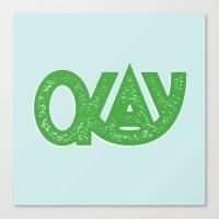 okay Canvas Prints featuring OKAY by Josh LaFayette