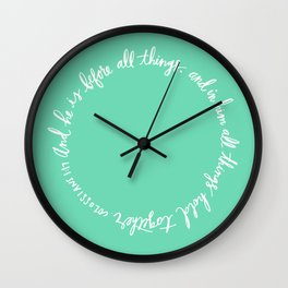 In Him All Things Hold Together Wall Clock