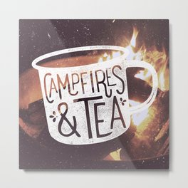 Campfires & Tea Metal Print