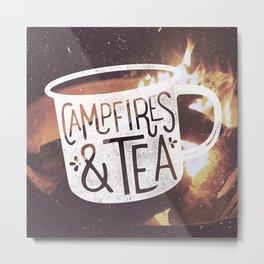 Campfires & Tea Metal Print