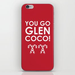 You Go Glen Coco! iPhone Skin