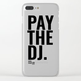 Pay The DJ Clear iPhone Case