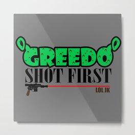 Greedo shot first Metal Print
