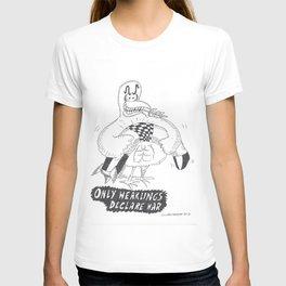 Only Weaklings Declare War T-shirt