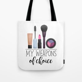 My Weapons Of Choice  |  Makeup Tote Bag