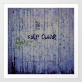 Keep Clear Art Print