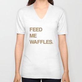 Feed Me Waffles. Unisex V-Neck