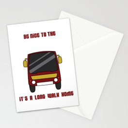 """Be Nice To The Bus Driver It's A Long Walk Home"" tee design. Makes a nice gift for everyone too!  Stationery Cards"
