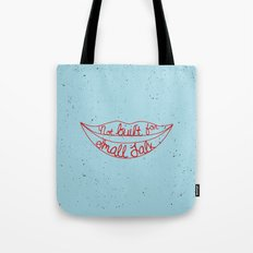 Not Built For Small Talk Tote Bag