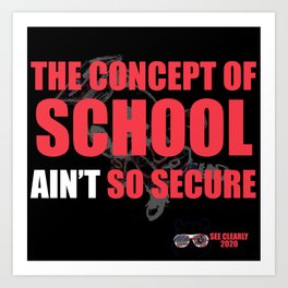 School Ain't Secure Art Print