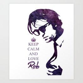 Keep calm and love Robert Pattinson Art Print