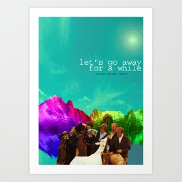 Let's go away for a while Art Print