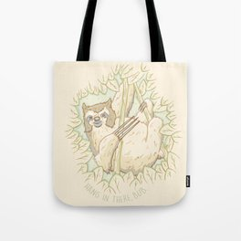Hang In There Bub Tote Bag