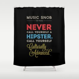 Never EVER Call Yourself a Hipster — Music Snob Tip #003.5 Shower Curtain