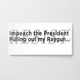 Impeach the President Metal Print