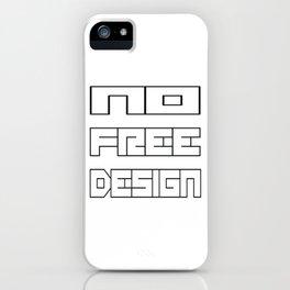 NoFreeDesign iPhone Case