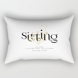 Sitting is a verb. If you are tired, just lie down - Gerrit Thomas Rietveld Rectangular Pillow