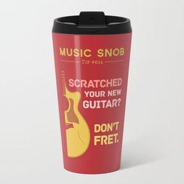 Don't FRET — Music Snob Tip #614 Travel Mug