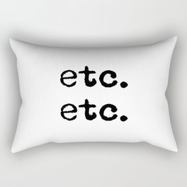 etc. etc. Rectangular Pillow