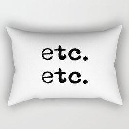etc. etc. Rectangular Pillow