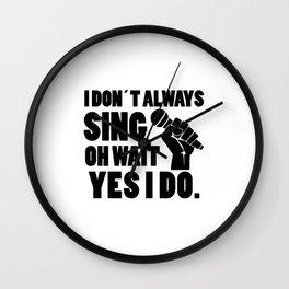 I always sing   singer gift Wall Clock