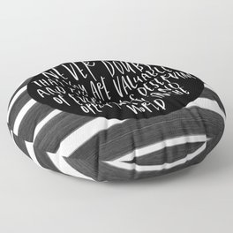 never doubt that you are valuable and powerful - black calligraphy Floor Pillow