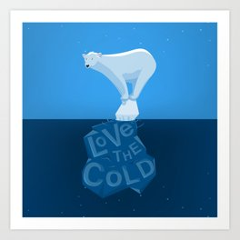 Love the Cold Art Print
