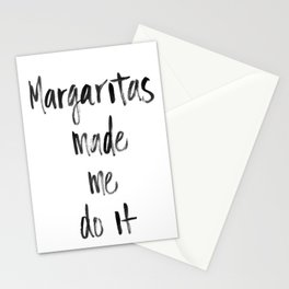 Margaritas made me do it Stationery Cards