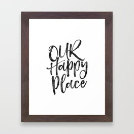 our happy place,home decor,home sign,wall art,love sign,gift for him,gift for her,quote prints Framed Art Print