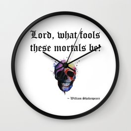 Lord What Fools These Mortals Be Wall Clock