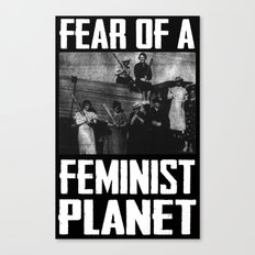 Fear Of A Feminist Planet (Suffragist Edition) Canvas Print