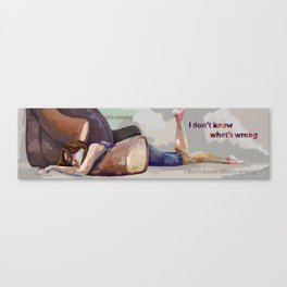 I don't know what's wrong Canvas Print