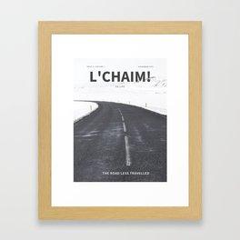 The Jewish Road Less Traveled - Lchaim to Life! Framed Art Print