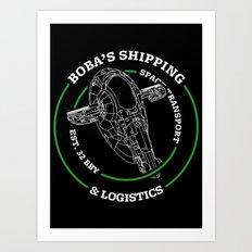 Boba's Shipping & Logistics Art Print