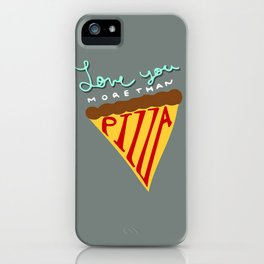 Love You More Than Pizza iPhone Case