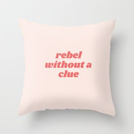 rebel without a clue Throw Pillow